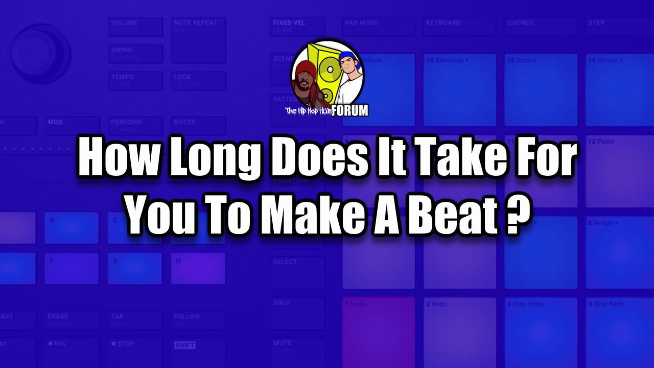 How Long Does It Take To Make A Hip Hop Beat