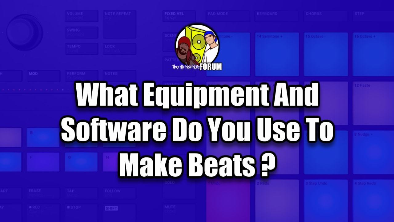 What equipment or software do you use to make your hip hop beats?