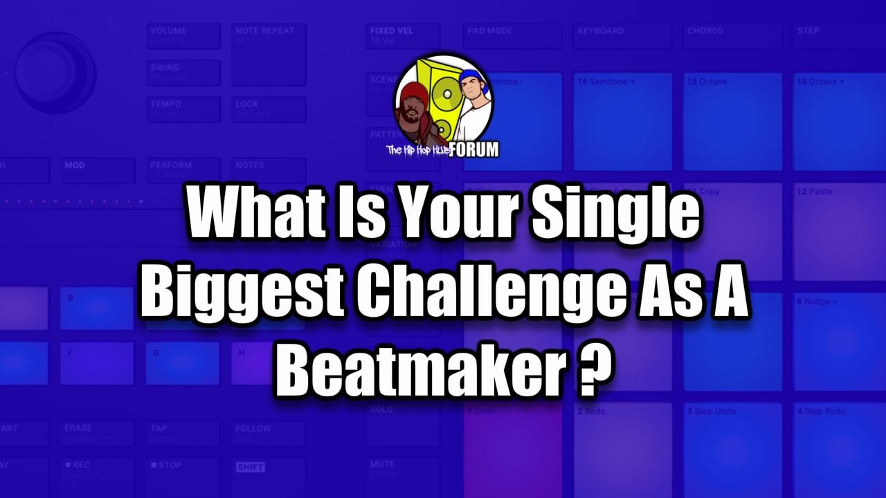 As a Beatmaker what is the single biggest challenge you face?