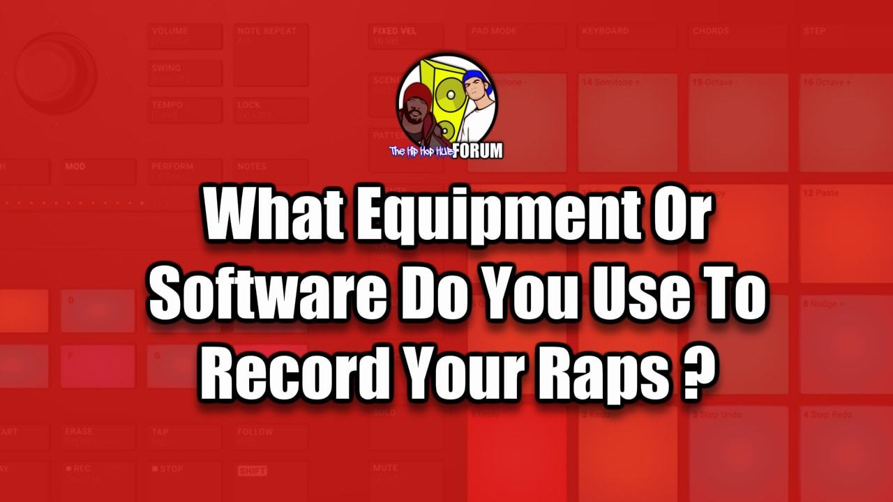 What Equipment Do You Use To Record Raps
