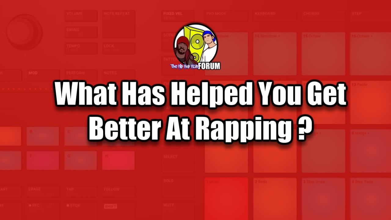 What things have helped you become a better rapper?